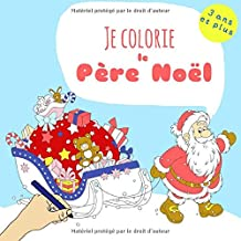 Je colorie le  Père Noël: livre de coloriage 3 ans et plus (French Edition)