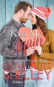 Kiss Me Again (Holiday Hearts Book 1) by [Susan Scott Shelley]