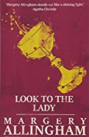 Look to the Lady (The Albert Campion Mysteries)