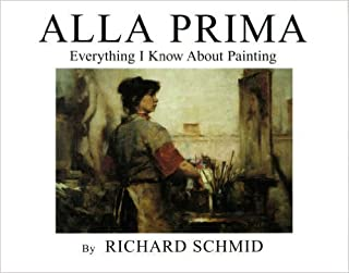 Alla Prima, Vol. 1: Everything I Know about Painting