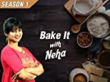 Bake It With Neha