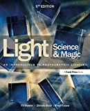 Light Science & Magic: An Introduction to Photographic Lighting - Steven Biver