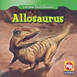 Allosaurus (Let s Read About Dinosaurs)
