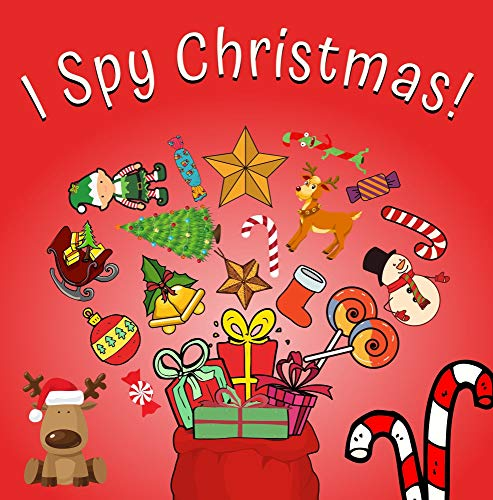 I Spy Christmas!: Fun Preschool Educational Guessing Game Book for Kids 2-5 Year Olds Alphabet From A-Z (English Edition)