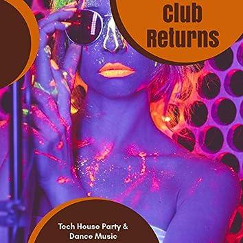 Club Returns - Tech House Party & Dance Music