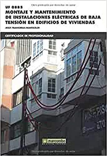 *UF0885 Montaje y mantenimiento de instalaciones eléctricas de baja tensión en edificios de viviendas: 1 (CERTIFICADOS DE PROFESIONALIDAD)