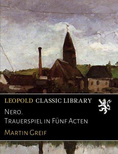 Nero. Trauerspiel in Fünf Acten
