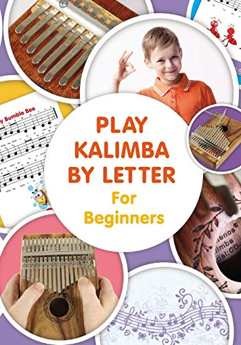 Play Kalimba by Letter - For Beginners: Kalimba Easy-to-Play Sheet Music (Colored Version)