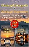 Glaskugel Fotografie & Glaskugel Inspiration - 2 in 1 Buch:...