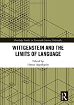 Wittgenstein and the Limits of Language (Routledge Studies in Twentieth-Century Philosophy)