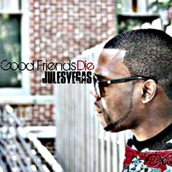 Good Friends Die - Single