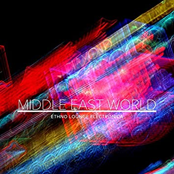 Middle East World - Ethno Lounge Electronica