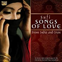Sufi Songs of Love From India and Iran by TRADITIONAL (2013-03-26)