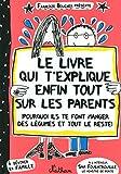 Le livre qui t'explique enfin tout sur les parents (DOC CREA HORS)