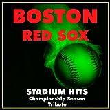 Boston Red Sox Stadium Hits (Championship Season Tribute)