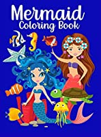 Mermaid Coloring Book: For Kids Ages 4-8 Wonderful Illustrations Funny Mermaids Coloring Activity For Girls