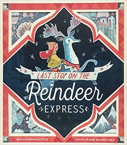 by Maudie Powell-Tuck Last Stop on the Reindeer Express Paperback – 6 September 2018
