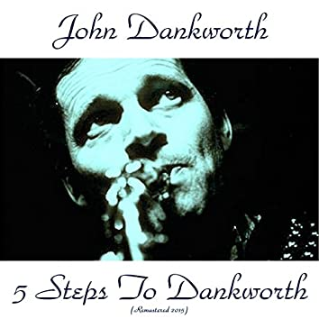 5 Steps to Dankworth (Remastered 2015)
