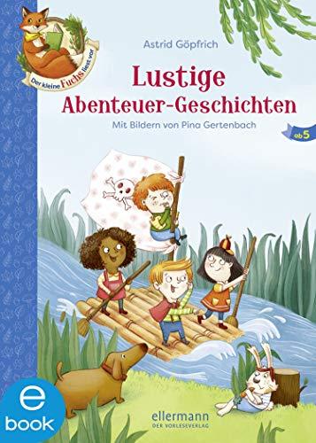 Der kleine Fuchs liest vor: Lustige Abenteuer-Geschichten