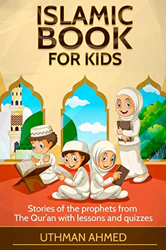 Islamic book for kids: Stories of the prophets from The Qur'an with lessons and quizzes
