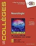 Neurologie: Réussir les ECNi (les référentiels des collèges)