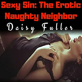 Sexy Sin: The Erotic Naughty Neighbor audiobook cover art