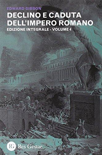 Declino e caduta dell'impero romano. Ediz. integrale: 4