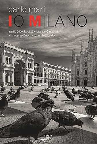 Io Milano. Ediz. italiana e inglese: Carlo Mari