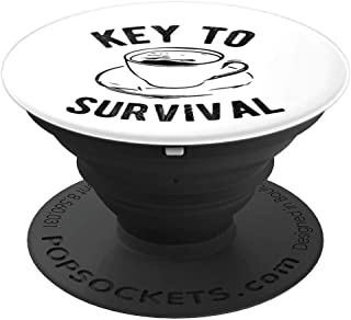 Coffee Key To Survival Caffeine Addict PopSockets Grip and Stand for Phones and Tablets