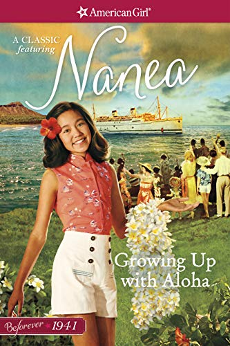 Growing Up with Aloha: A Nanea Classic 1 (American Girl)