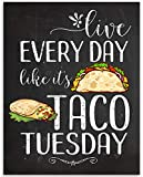 Live Every Day Like It's Taco Tuesday - 11x14 Unframed Art Print - Great Restaurant Decor or Mexican Themed Room