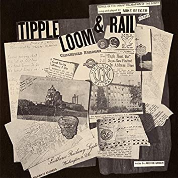 Tipple, Loom & Rail: Songs of the Industrialization of the South