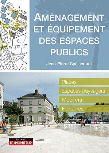 Amènagement et équipement des espaces publics: Places - Espaces paysagers - Mobiliers - Fontaines