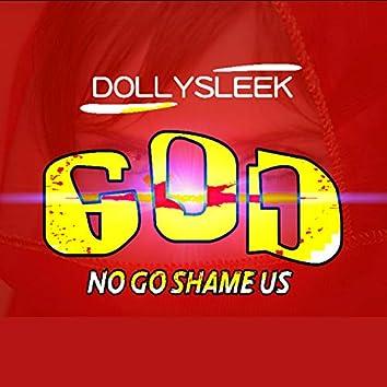 God No Go Shame Us