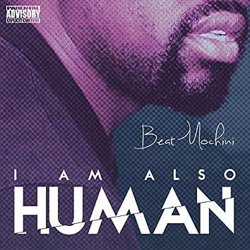I Am Also Human