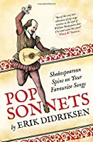 Pop Sonnets: Shakespearean Spins on Your Favourite Songs by Erik Didriksen(1905-07-04)