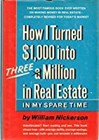 How I Turned $1,000 into Three Million in Real Estate in My Spare Time 0671201255 Book Cover