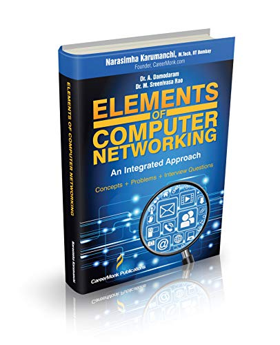Elements of Computer Networking: An Integrated Approach (Concepts, Problems and Interview Questions) (English Edition)