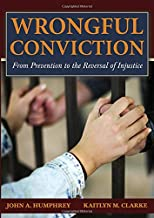 Wrongful Conviction: From Prevention to the Reversal of Injustice