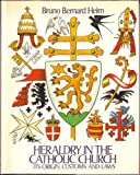 Heraldry in the Catholic Church: Its Origin, Customs and Laws