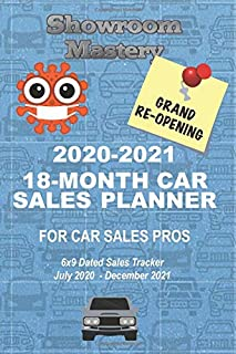 2020-2021 18-Month CAR SALES PLANNER for Car Sales Pros: Grand Re-Opening Edition - 6x9 Dated Sales Tracker July 2020 - Dec 2021
