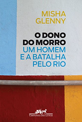 O Dono do Morro: Um homem e a batalha pelo Rio