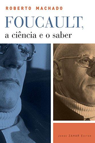Foucault, a ciência e o saber