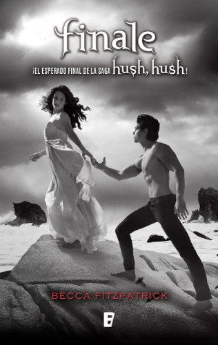 Finale (Saga Hush, Hush 4): Saga Hush Hush (Spanish Edition)
