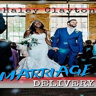 Marriage Delivery                   Autor:                                                                                                                                 Haley Clayton                               Sprecher:                                                                                                                                 Reagan West                      Spieldauer: 44 Min.     Noch nicht bewertet     Gesamt 0,0