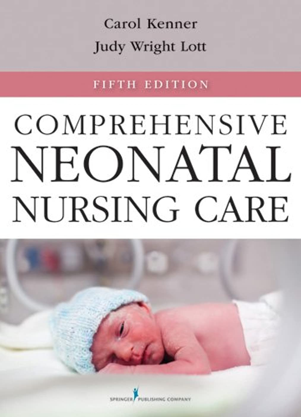 ディスカウント特別に主張するComprehensive Neonatal Nursing Care: Fifth Edition (Comprehensive Neonatal Nursing: A Physiologic Perspective (Kenner)) (English Edition)