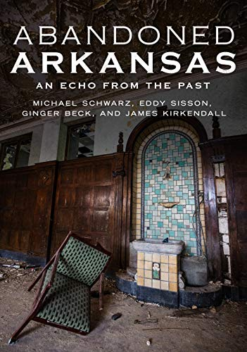Price comparison product image Abandoned Arkansas: An Echo From The Past