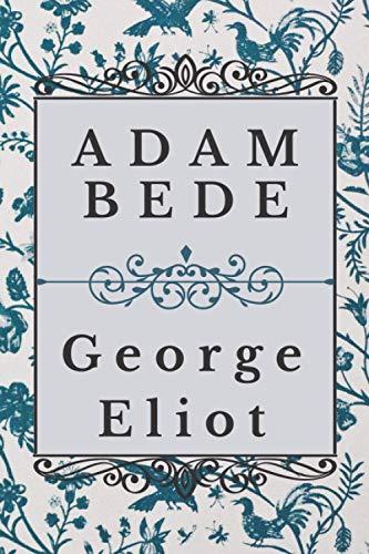 Adam Bede: Novels Of George Eliot