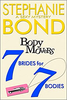 7 Brides for 7 Bodies (A Body Movers Novel) by [Stephanie Bond]