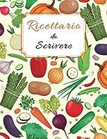 ricettario da scrivere: quaderno ricette da scrivere per annotare 125 ricette di pietanze e dolci (formato grande a4)